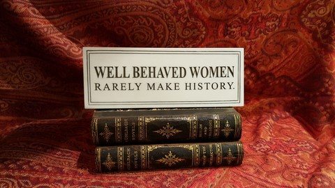 Well Behaved Women Sign